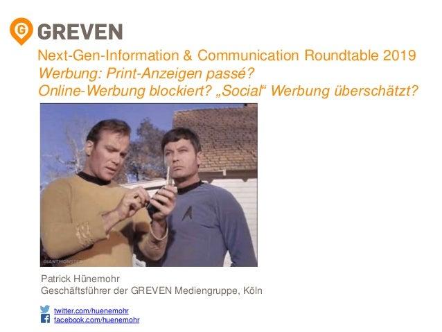 Patrick Hünemohr Geschäftsführer der GREVEN Mediengruppe, Köln Next-Gen-Information & Communication Roundtable 2019 Werbun...