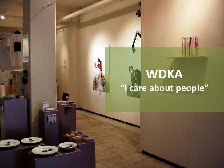 "WDKA""I care about people""<br />"