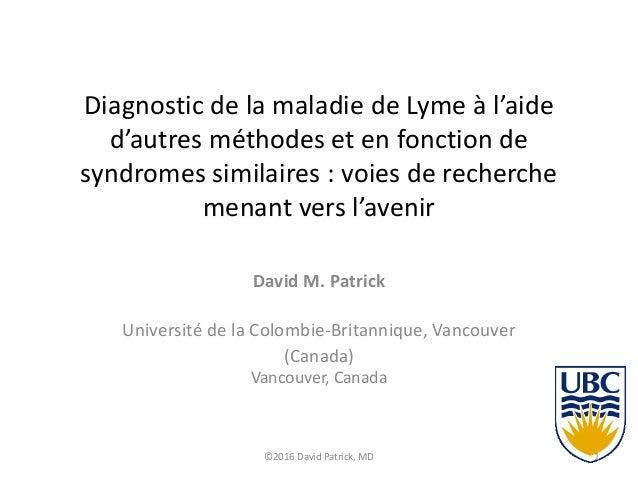 Diagnostic de la maladie de Lyme à l'aide d'autres méthodes et en fonction de syndromes similaires : voies de recherche me...
