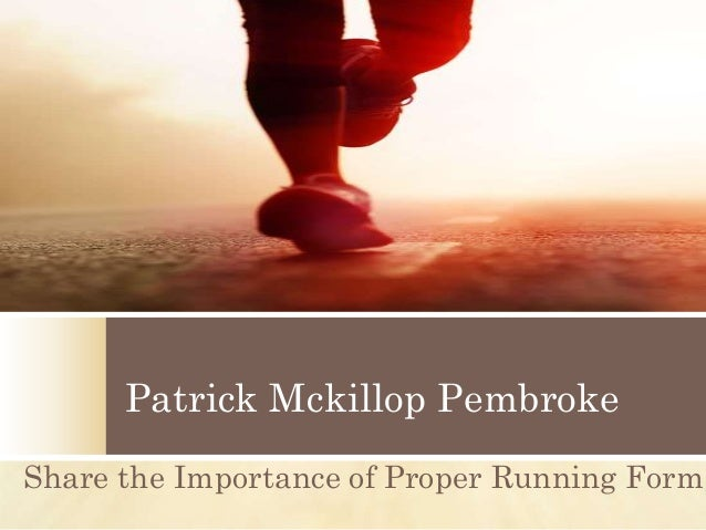 Patrick Mckillop Pembroke  Share The Importance Of Proper Running Fo