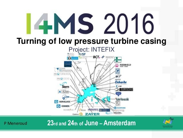 Turning of low pressure turbine casing Project: INTEFIX 23rd and 24th of June – AmsterdamP Meneroud