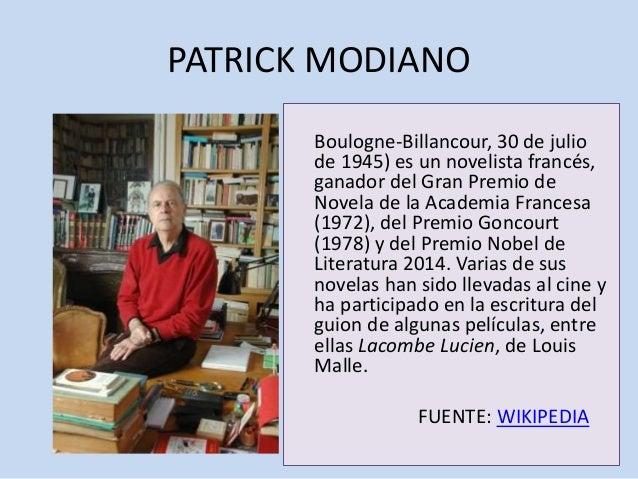 PATRICK MODIANO Boulogne-Billancour, 30 de julio de 1945) es un novelista francés, ganador del Gran Premio de Novela de la...