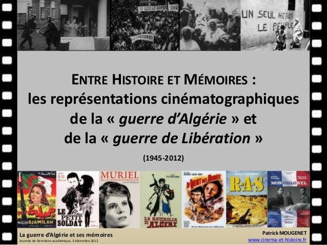 ENTRE HISTOIRE ET MÉMOIRES :  les représentations cinématographiques  de la « guerre d'Algérie » et  de la « guerre de Lib...