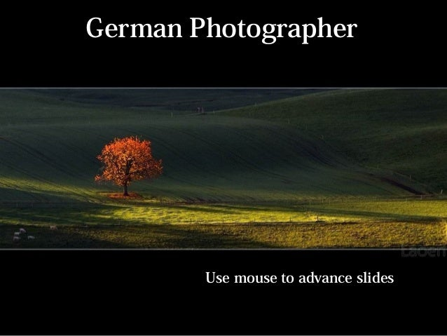 German Photographer Use mouse to advance slides