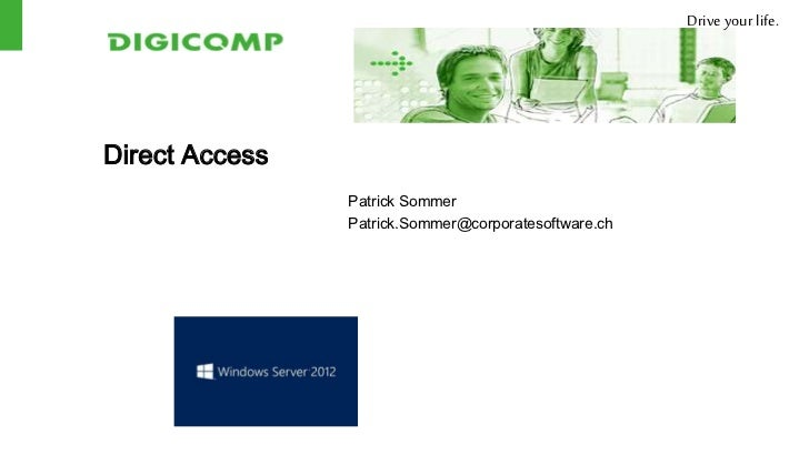 Drive your life.Direct Access                Patrick Sommer                Patrick.Sommer@corporatesoftware.ch