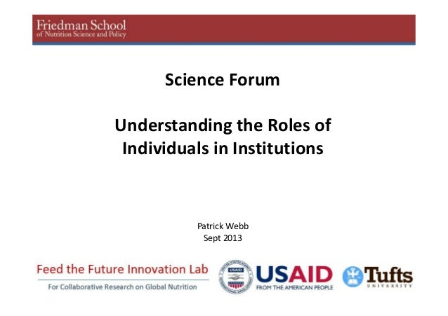 1 Patrick Webb Sept 2013 Science Forum Understanding the Roles of Individuals in Institutions