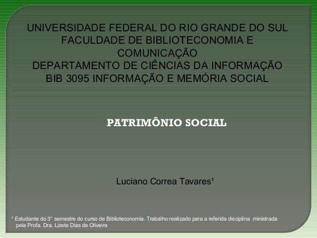 UNIVERSIDADE FEDERAL DO RIO GRANDE DO SUL FACULDADE DE BIBLIOTECONOMIA E COMUNICAÇÃO DEPARTAMENTO DE CIÊNCIAS DA INFORMAÇÃ...