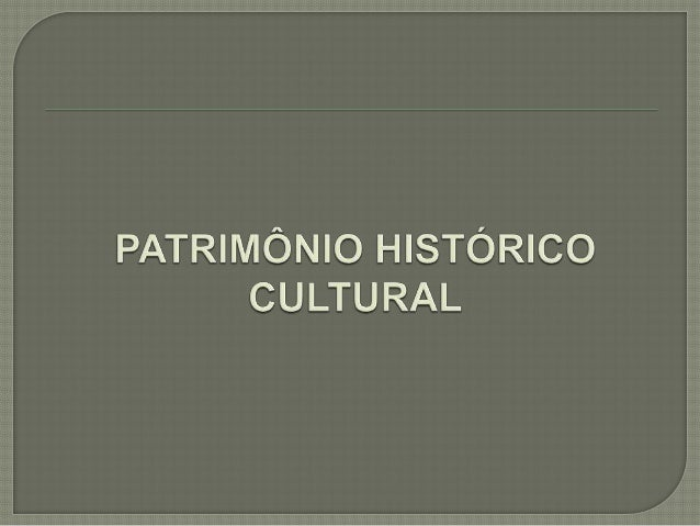 Patrimônio Histórico pode ser definido como um bem material, natural ou imóvel que possui significado e importância artíst...