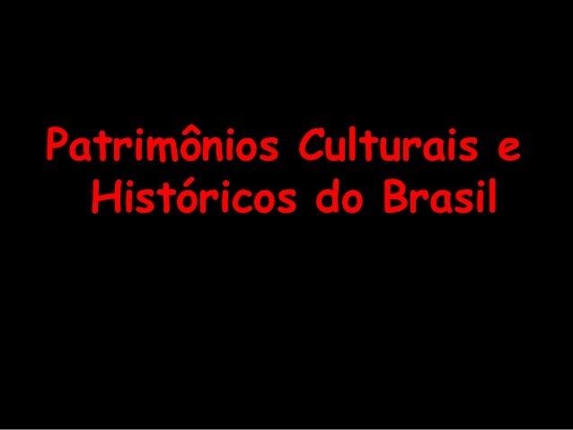Patrimônios Culturais e Históricos do Brasil