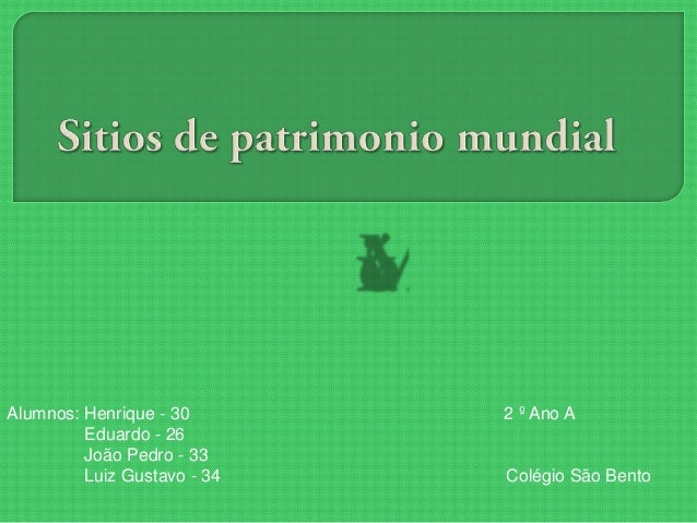Alumnos: Henrique - 30       2 º Ano A         Eduardo - 26         João Pedro - 33         Luiz Gustavo - 34   Colégio Sã...