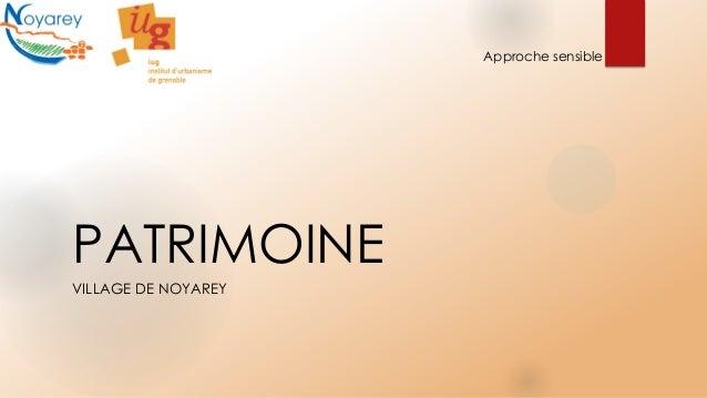 PATRIMOINE VILLAGE DE NOYAREY Approche sensible