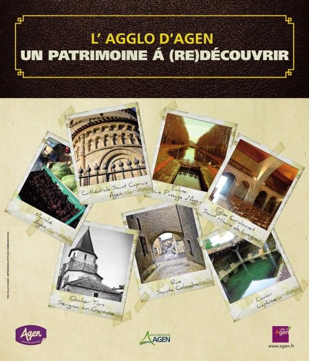 L' AGGLO D'AGEN UN PATRIMOINE Á (RE)DÉCOUVRIR www.agen.fr