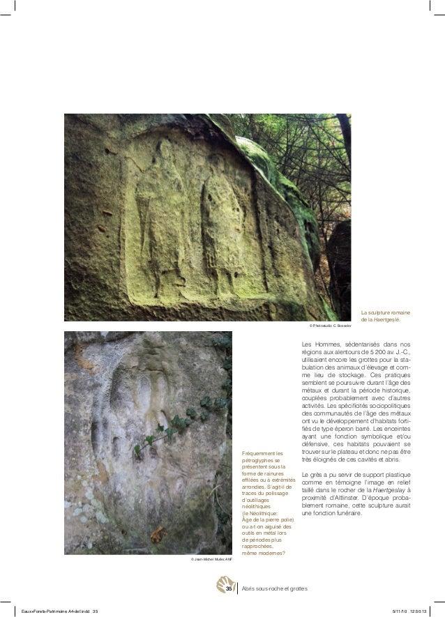 35 Abris sous-roche et grottes Les Hommes, sédentarisés dans nos régions aux alentours de 5 200 av. J.-C., utilisaient enc...