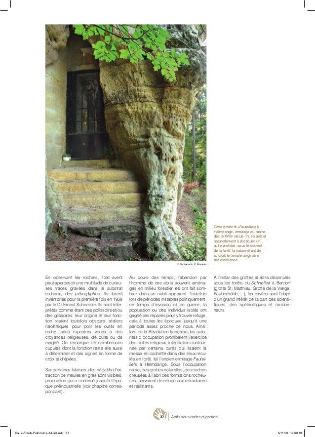37 Abris sous-roche et grottes Cette grotte du Fautelfiels à Helmdange, ermitage au moins dès le XVIIIe siècle (?), se prê...