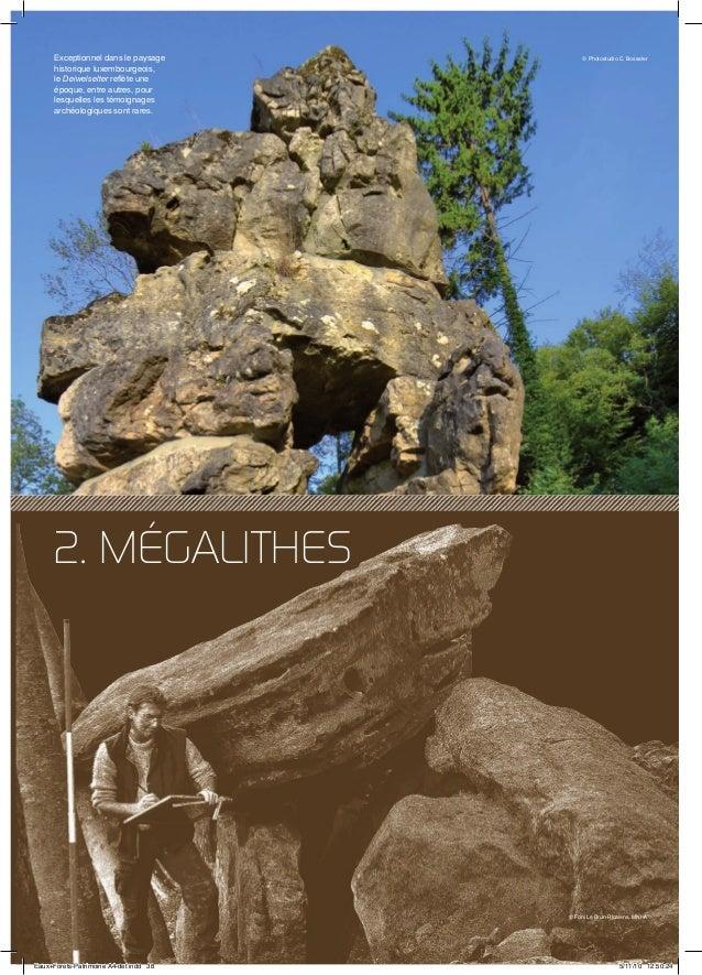 38 2. MéGALITHES Exceptionnel dans le paysage historique luxembourgeois, le Deiwelselter reflète une époque, entre autres,...