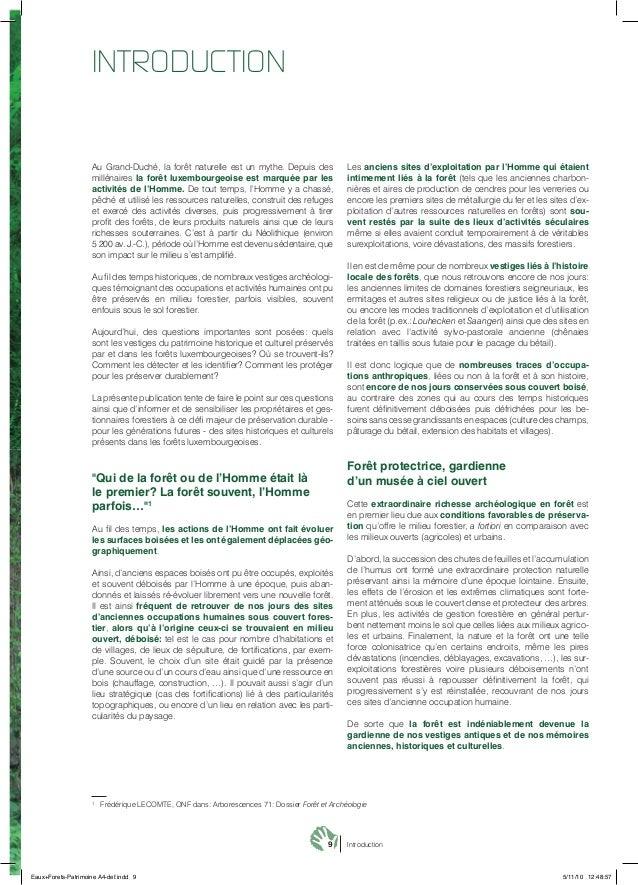 9 Introduction INTROdUCTION Au Grand-Duché, la forêt naturelle est un mythe. Depuis des millénaires la forêt luxembourgeoi...