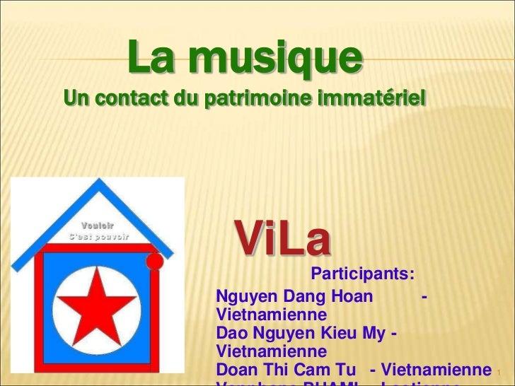 La musiqueUn contact du patrimoine immatériel                ViLa                         Participants:              Nguye...