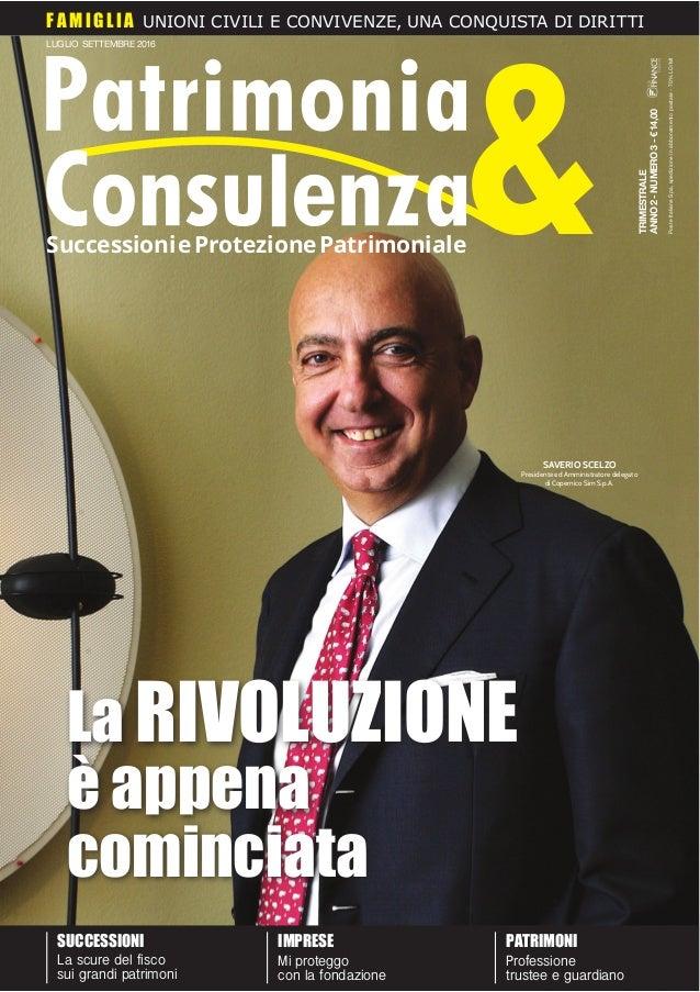 &SuccessionieProtezionePatrimoniale TRIMESTRALE ANNO2-NUMERO3-€14,00 LUGLIO SETTEMBRE 2016 FA MIGLI A UNIONI CIVILI E CONV...