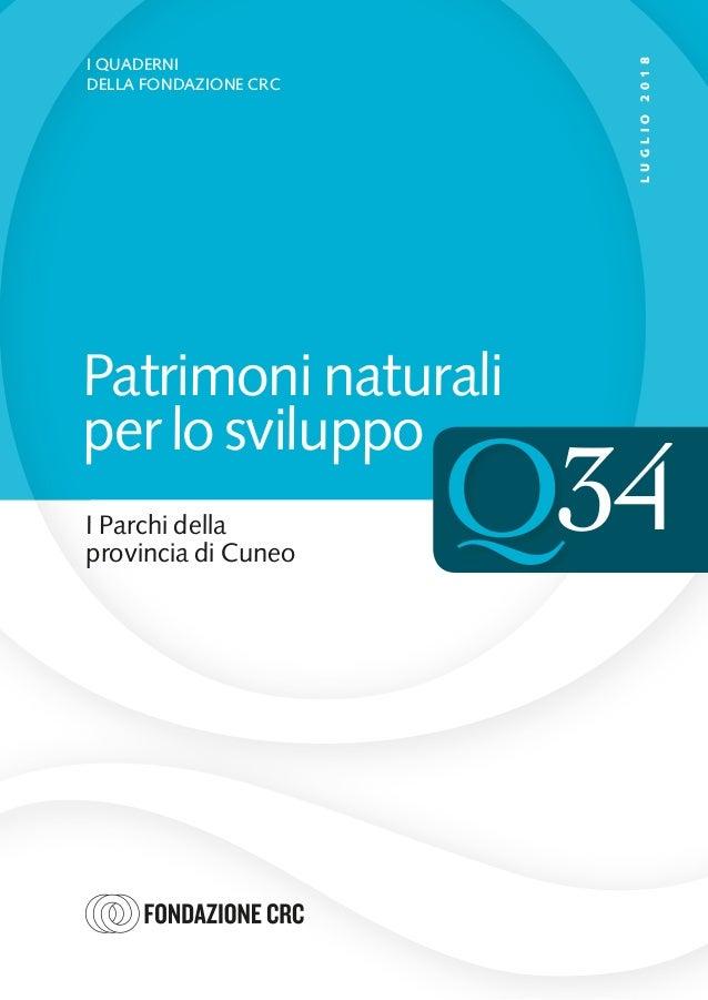 I Parchi della provincia di Cuneo I QUADERNI DELLA FONDAZIONE CRC LUGLIO2018 Patrimoni naturali per lo sviluppo 34