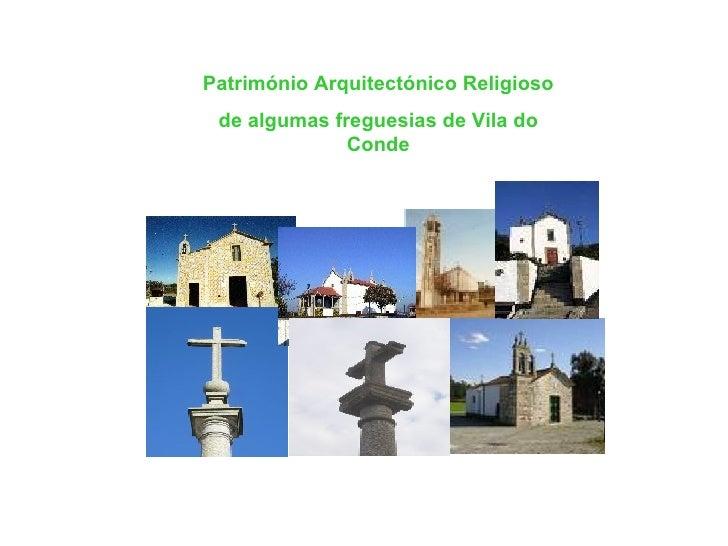 Património Arquitectónico Religioso de algumas freguesias de Vila do Conde