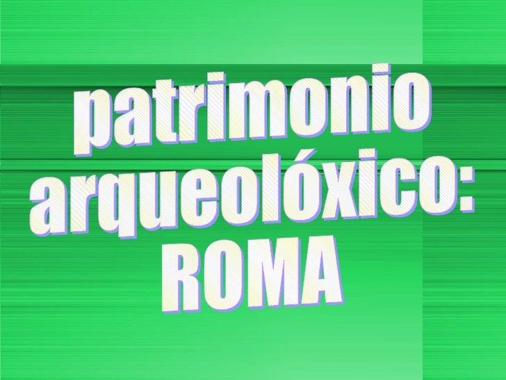 patrimonio arqueolóxico: ROMA