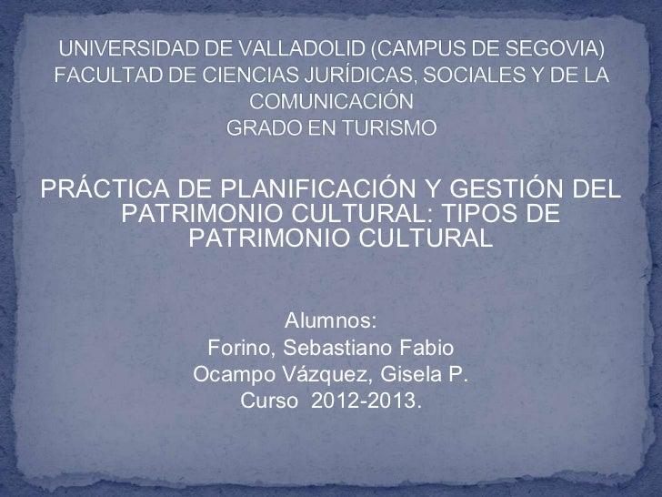 PRÁCTICA DE PLANIFICACIÓN Y GESTIÓN DEL     PATRIMONIO CULTURAL: TIPOS DE          PATRIMONIO CULTURAL                   A...