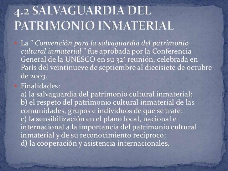 """ La """" Convención para la salvaguardia del patrimonio  cultural inmaterial """" fue aprobada por la Conferencia  General de l..."""
