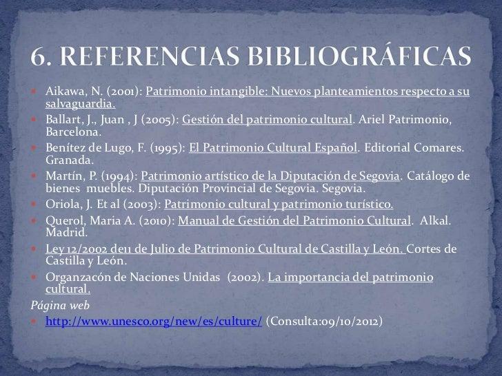  Aikawa, N. (2001): Patrimonio intangible: Nuevos planteamientos respecto a su  salvaguardia. Ballart, J., Juan , J (200...