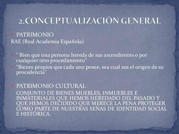 """ PATRIMONIORAE (Real Academia Española) """" Bien que una persona hereda de sus ascendientes o por  cualquier otro procedim..."""