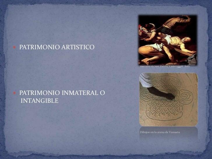  PATRIMONIO ARTISTICO                           martirio di San Pietro, Caravaggio 1601 PATRIMONIO INMATERAL O  INTANGIB...