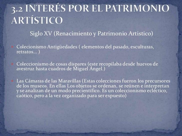 Siglo XV (Renacimiento y Patrimonio Artistico) Colecionismo Antigüedades ( elementos del pasado, esculturas,  retratos......