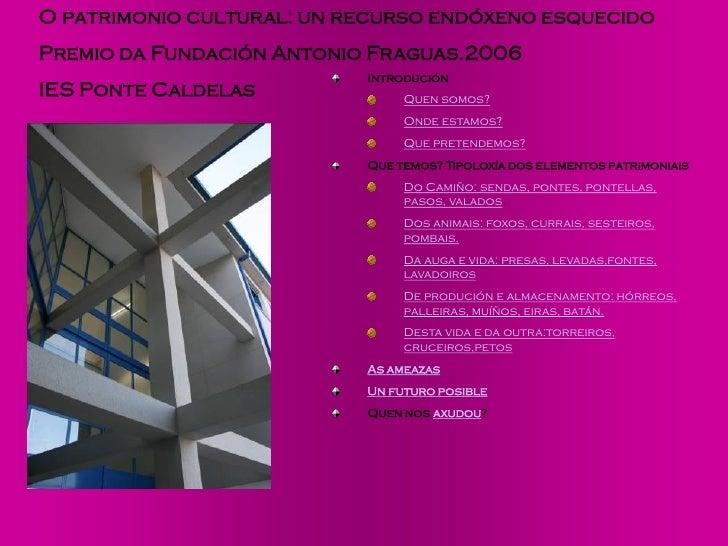 O patrimonio cultural: un recurso endóxeno esquecido Premio da Fundación Antonio Fraguas.2006                            I...