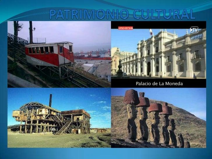  El patrimonio cultural es la herencia del pasado, formada por todos los bienes     y     valores, culturales y naturales...
