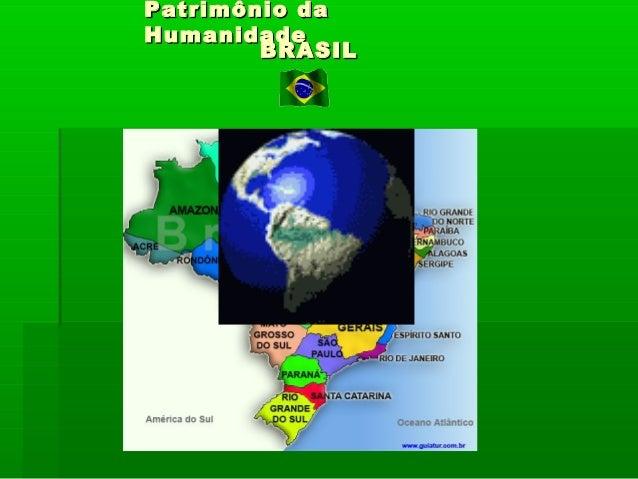 Patrimônio daPatrimônio da HumanidadeHumanidade BRASILBRASIL