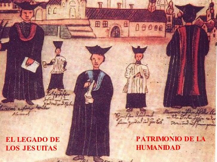 EL LEGADO DE LOS JESUITAS PATRIMONIO DE LA HUMANIDAD