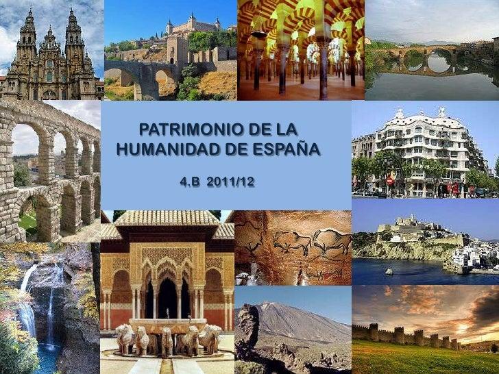 PATRIMONIO DE LAHUMANIDAD DE ESPAÑA     4.B 2011/12