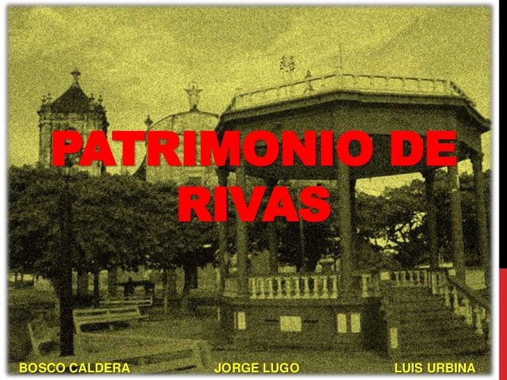 PATRIMONIO DE       RIVASBOSCO CALDERA   JORGE LUGO   LUIS URBINA