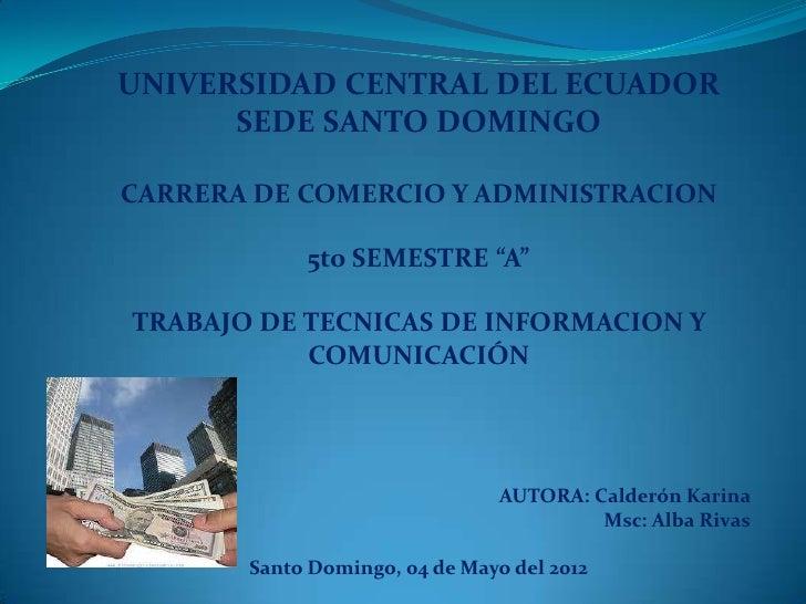 """UNIVERSIDAD CENTRAL DEL ECUADOR      SEDE SANTO DOMINGOCARRERA DE COMERCIO Y ADMINISTRACION            5to SEMESTRE """"A""""TRA..."""