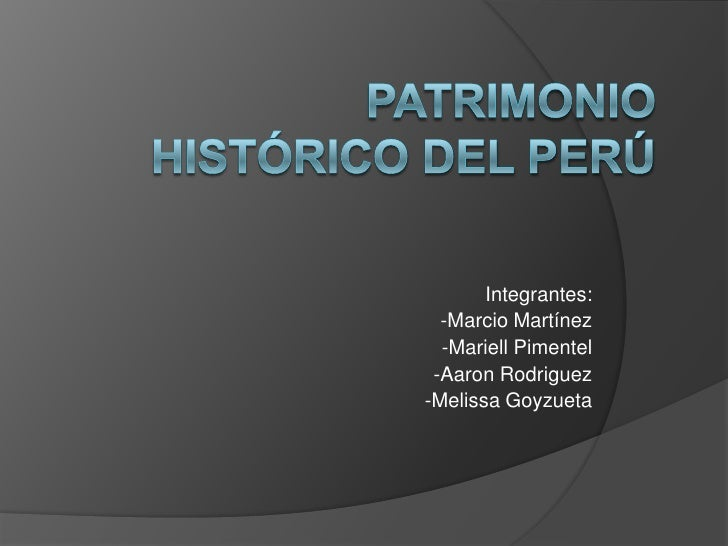 Integrantes:  -Marcio Martínez  -Mariell Pimentel -Aaron Rodriguez-Melissa Goyzueta