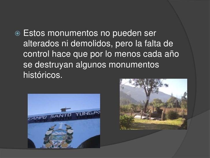  A los peruanos estos patrimonios nos  recuerdan todos los hechos históricos  que ocurrieron en nuestro país. Son muy im...