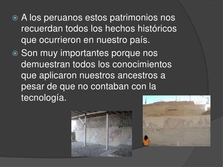  Muchos de nuestros patrimonios le  demuestran al mundo que las culturas  de nuestro país a pesar de que son  diferentes ...