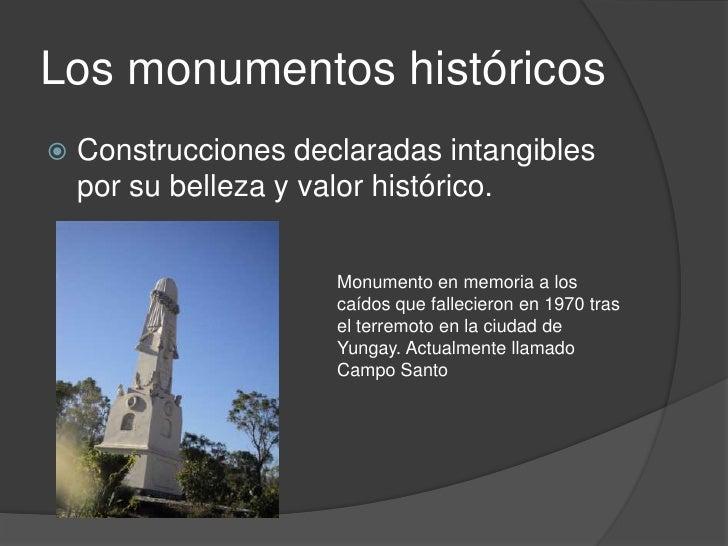    Estos monumentos no pueden ser    alterados ni demolidos, pero la falta de    control hace que por lo menos cada año  ...