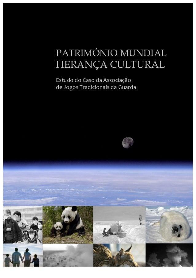 PATRIMÓNIO MUNDIAL HERANÇA CULTURAL Estudo  do  Caso  da  Associação   de  Jogos  Tradicionais  da  Guar...