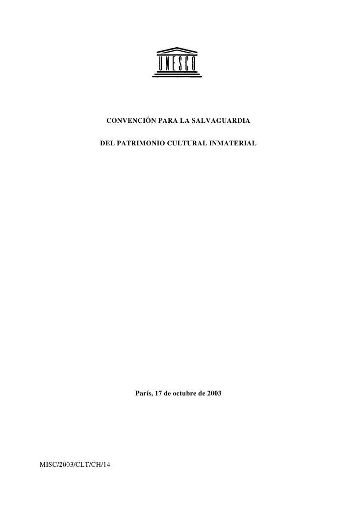 CONVENCIÓN PARA LA SALVAGUARDIA                   DEL PATRIMONIO CULTURAL INMATERIAL                            París, 17 ...