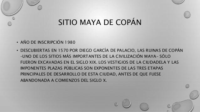SITIO MAYA DE COPÁN • AÑO DE INSCRIPCIÓN 1980 • DESCUBIERTAS EN 1570 POR DIEGO GARCÍA DE PALACIO, LAS RUINAS DE COPÁN –UNO...