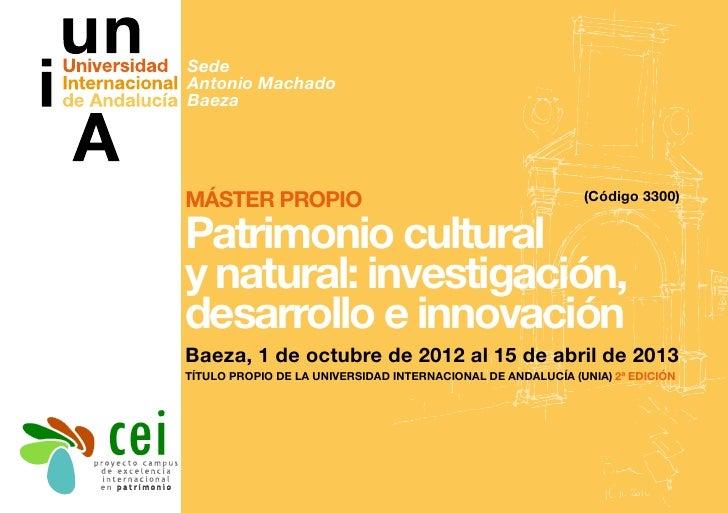 SedeAntonio MachadoBaezaMáster Propio                                                (Código 3300)Patrimonio culturaly nat...