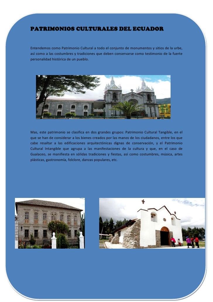 PATRIMONIOS CULTURALES DEL ECUADOREntendemos como Patrimonio Cultural a todo el conjunto de monumentos y sitios de la urbe...