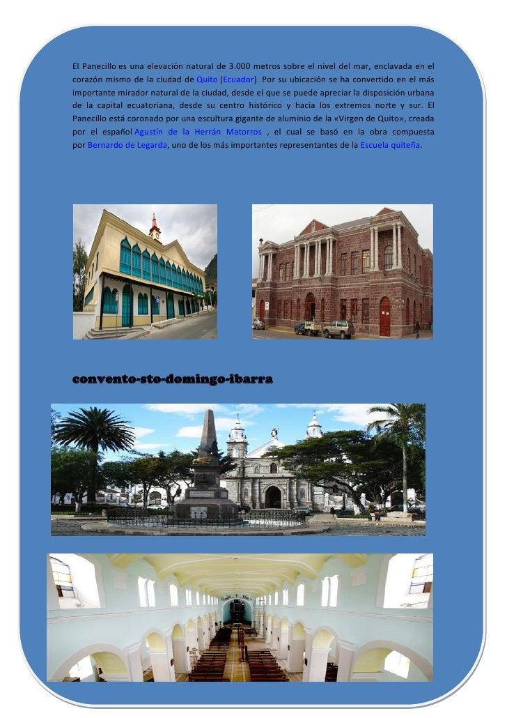 El Panecillo es una elevación natural de 3.000 metros sobre el nivel del mar, enclavada en elcorazón mismo de la ciudad de...