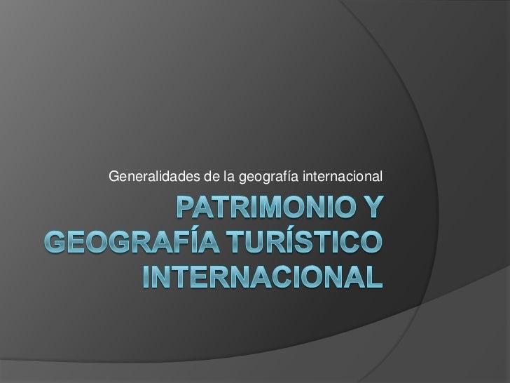 Generalidades de la geografía internacional