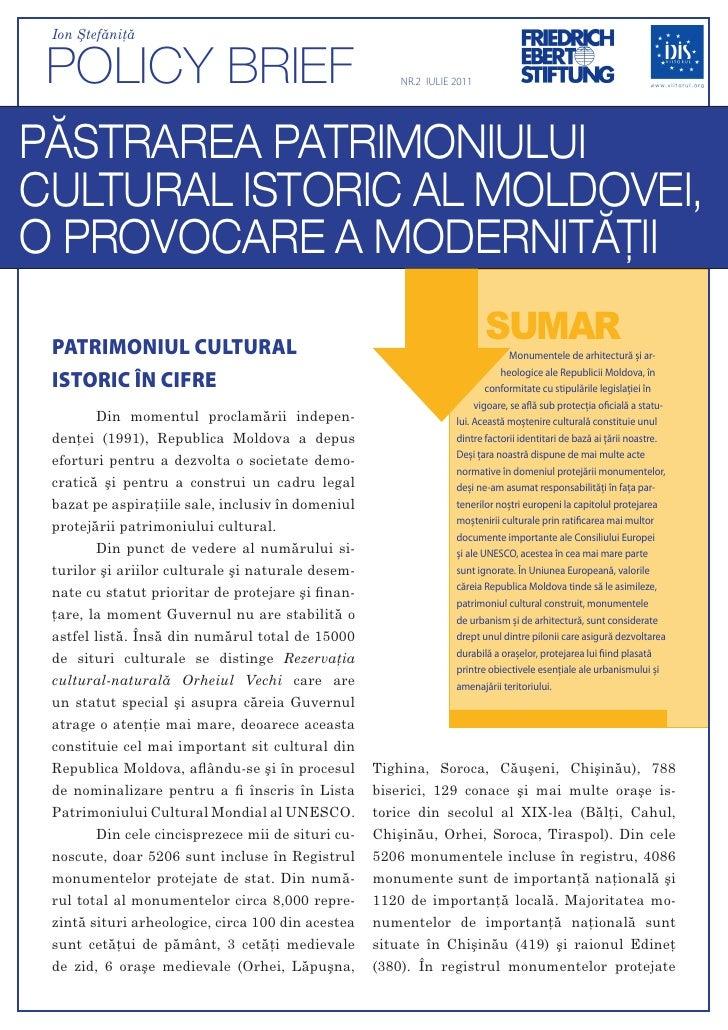 Ion Ştefăniţă POLICY BRIEF                                          NR.2 IULIE 2011PĂSTRAREA PATRIMONIULUICULTURAL ISTORIC...